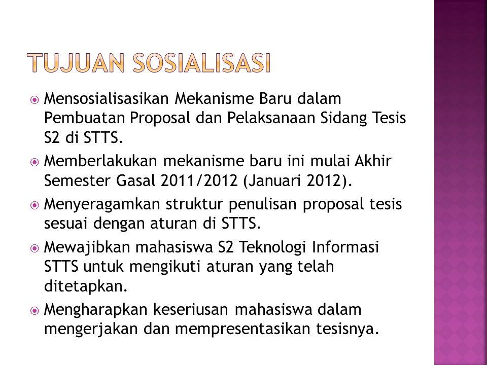  Mensosialisasikan Mekanisme Baru dalam Pembuatan Proposal dan Pelaksanaan Sidang Tesis S2 di STTS.  Memberlakukan mekanisme baru ini mulai Akhir Se