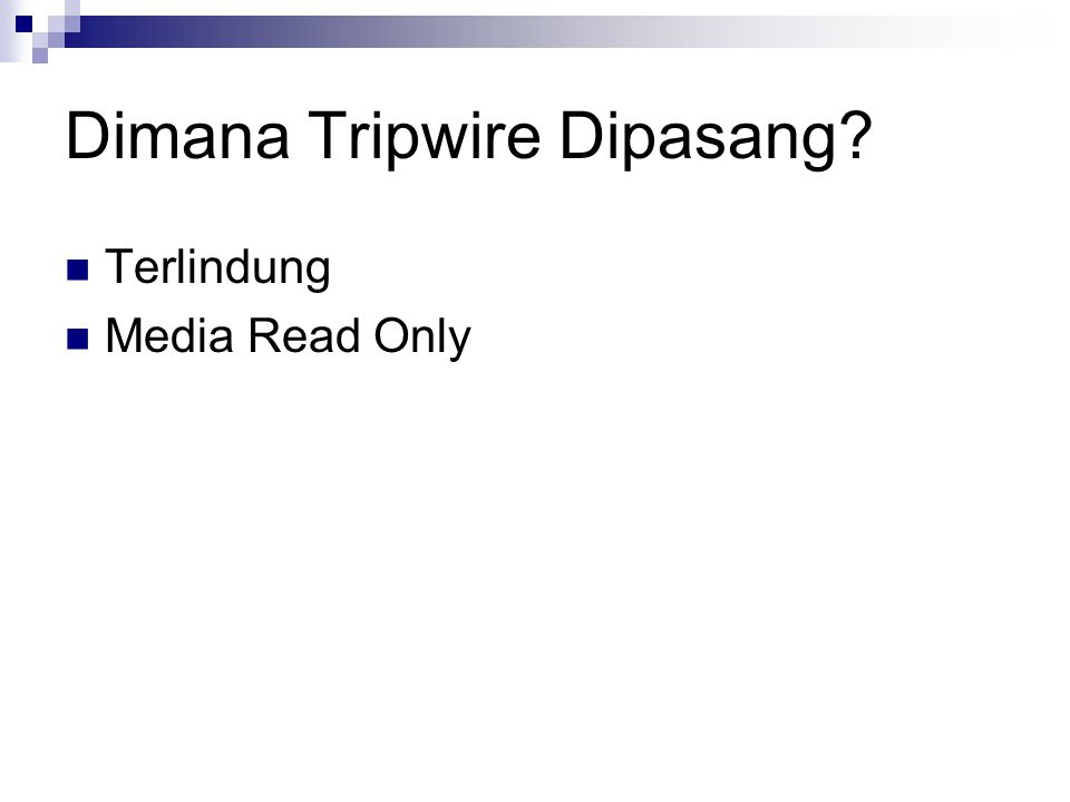 Dimana Tripwire Dipasang? Terlindung Media Read Only