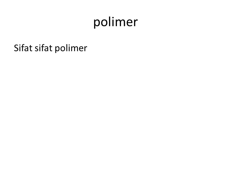 polimer Sifat sifat polimer