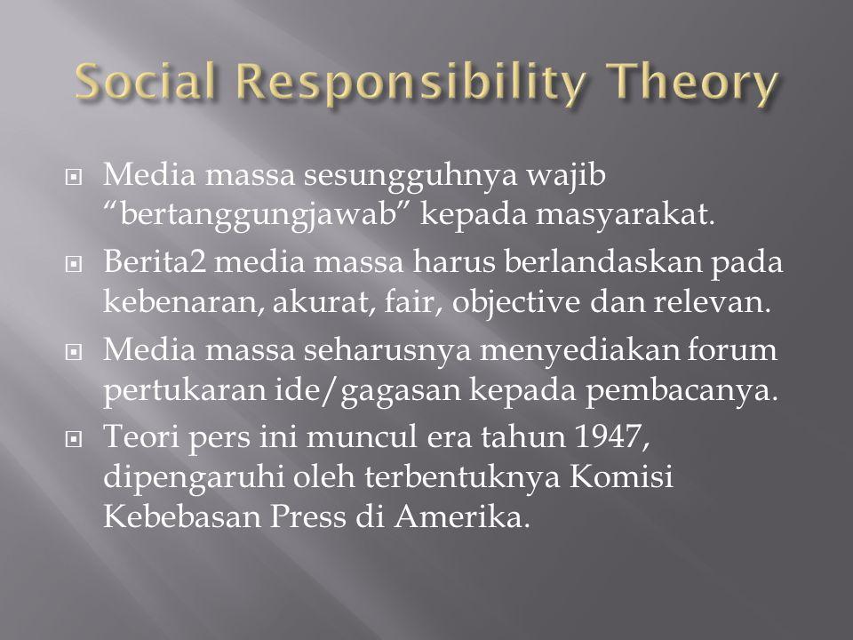  Media massa sesungguhnya wajib bertanggungjawab kepada masyarakat.
