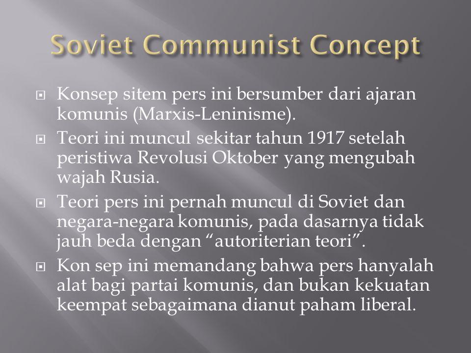  Konsep sitem pers ini bersumber dari ajaran komunis (Marxis-Leninisme).  Teori ini muncul sekitar tahun 1917 setelah peristiwa Revolusi Oktober yan