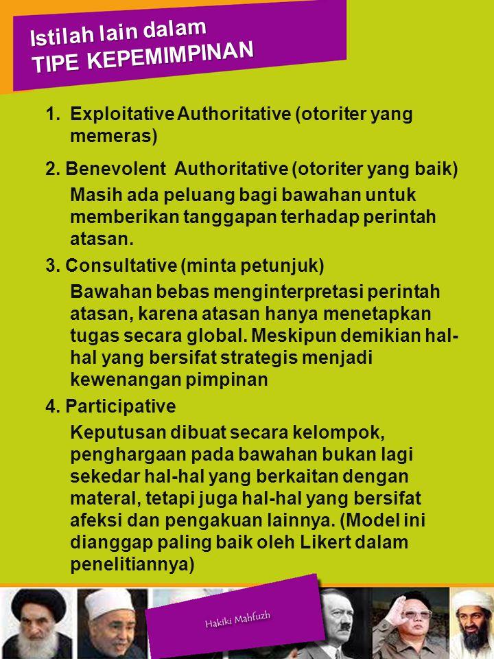 1.Exploitative Authoritative (otoriter yang memeras) 2.
