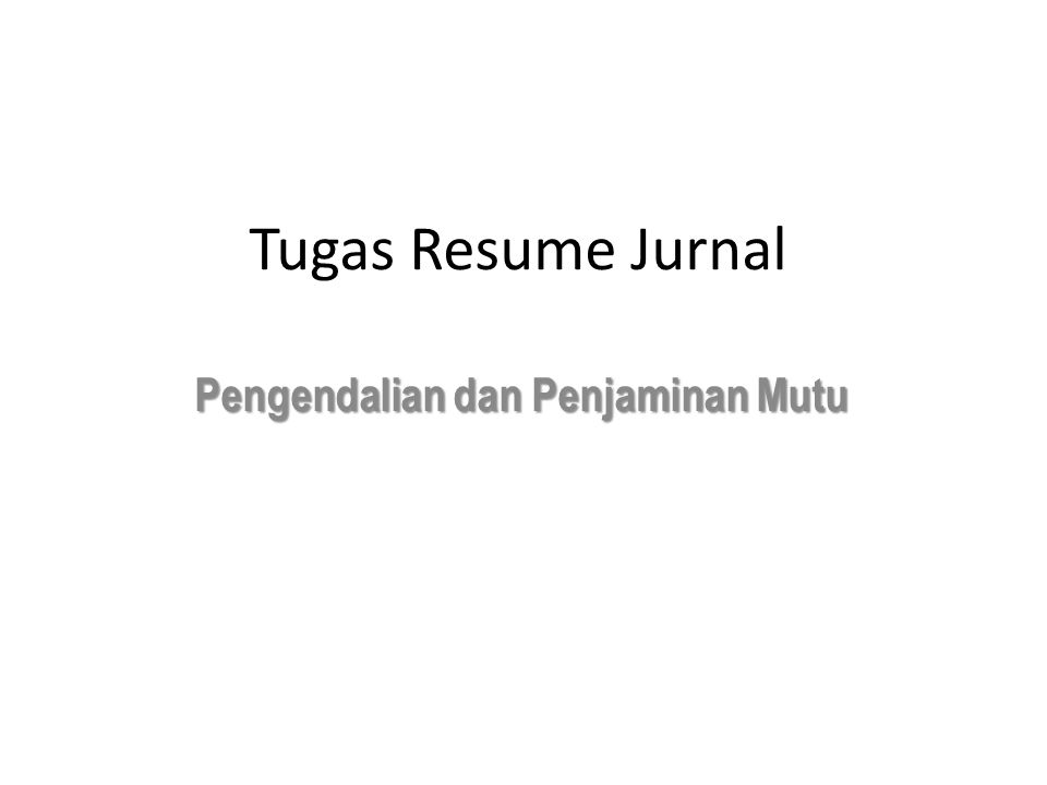 Tugas Resume Jurnal Pengendalian dan Penjaminan Mutu