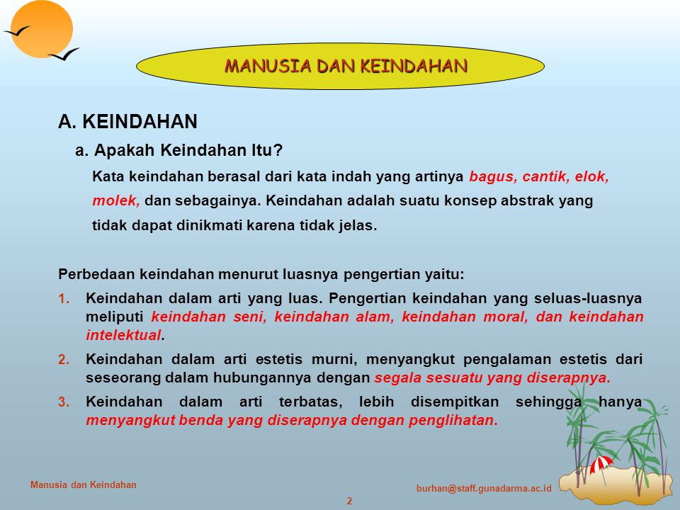burhan@staff.gunadarma.ac.id 3 Manusia dan Keindahan b.