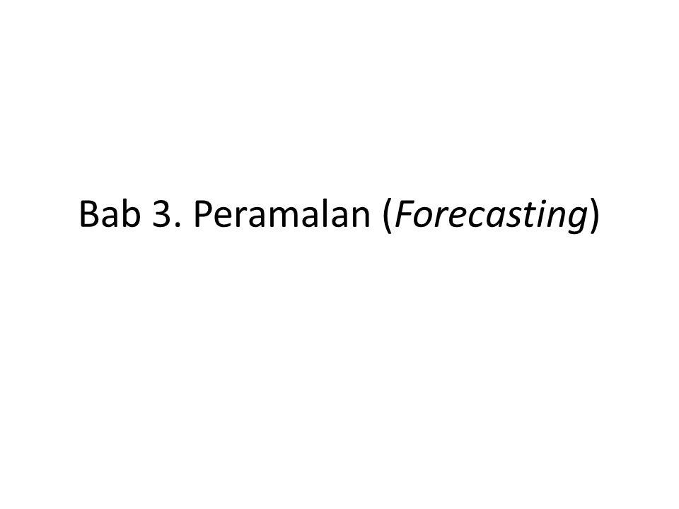 Bab 3. Peramalan (Forecasting)