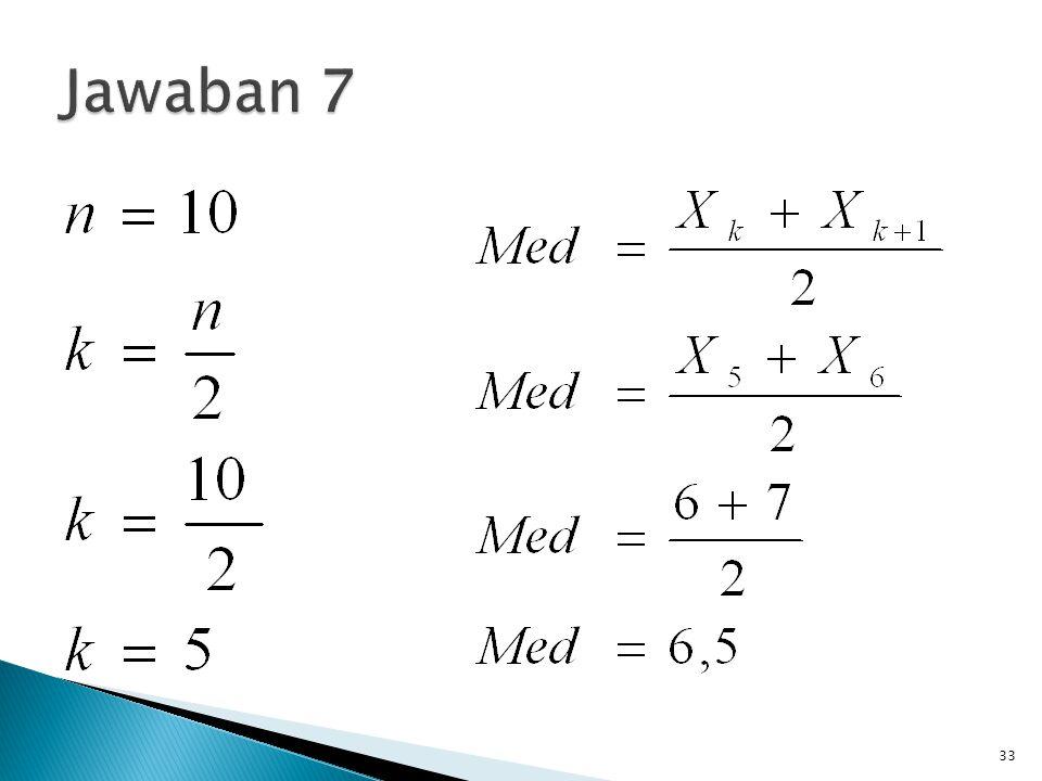 Med=median L o =tepi bawah kelas median c=panjang kelas interval kelas median n=banyaknya data pengamatan F=jumlah frekuensi sebelum kelas median f=frekuensi kelas median Kelas median = ½ n 34