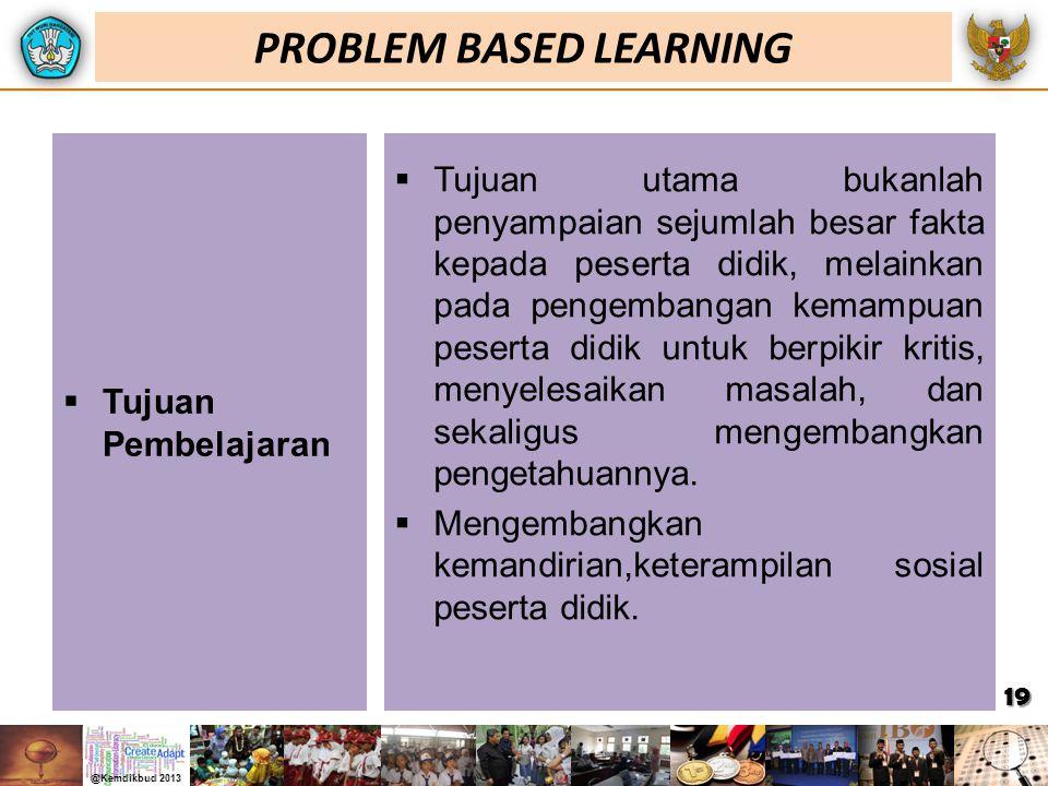  Tujuan Pembelajaran  Tujuan utama bukanlah penyampaian sejumlah besar fakta kepada peserta didik, melainkan pada pengembangan kemampuan peserta did