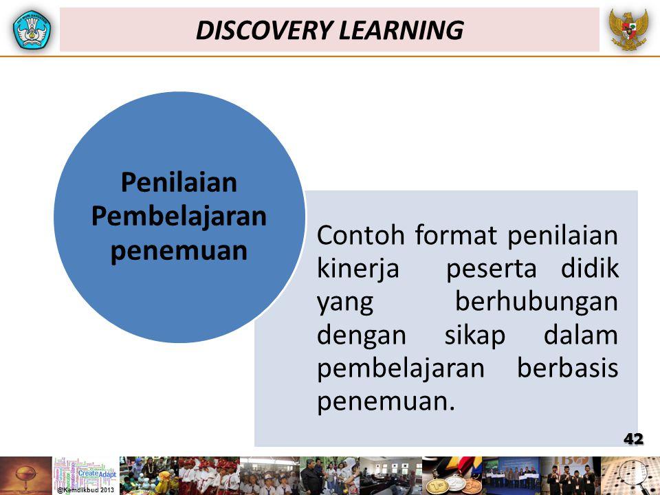 Contoh format penilaian kinerja peserta didik yang berhubungan dengan sikap dalam pembelajaran berbasis penemuan. Penilaian Pembelajaran penemuan 42 D