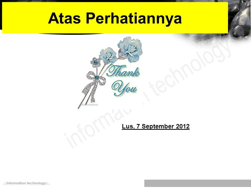 Atas Perhatiannya Lus, 7 September 2012
