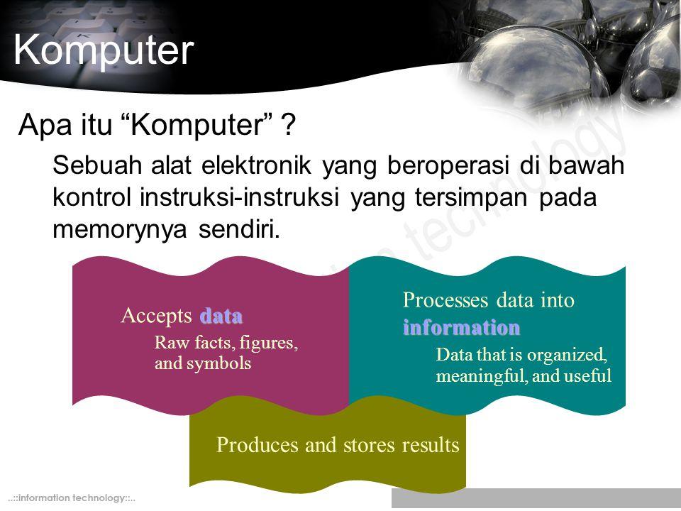 """Komputer Apa itu """"Komputer"""" ? Sebuah alat elektronik yang beroperasi di bawah kontrol instruksi-instruksi yang tersimpan pada memorynya sendiri. Produ"""