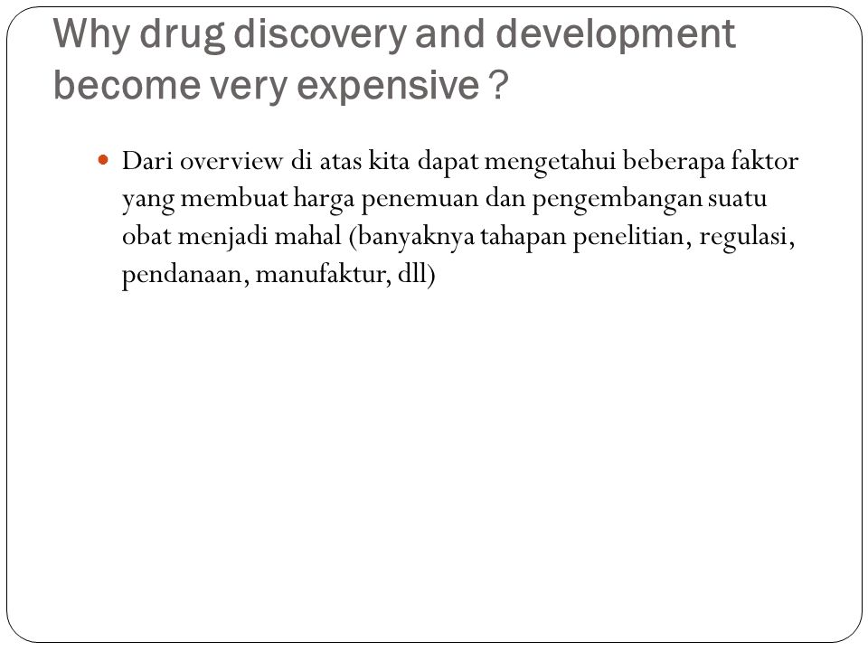 Why drug discovery and development become very expensive .