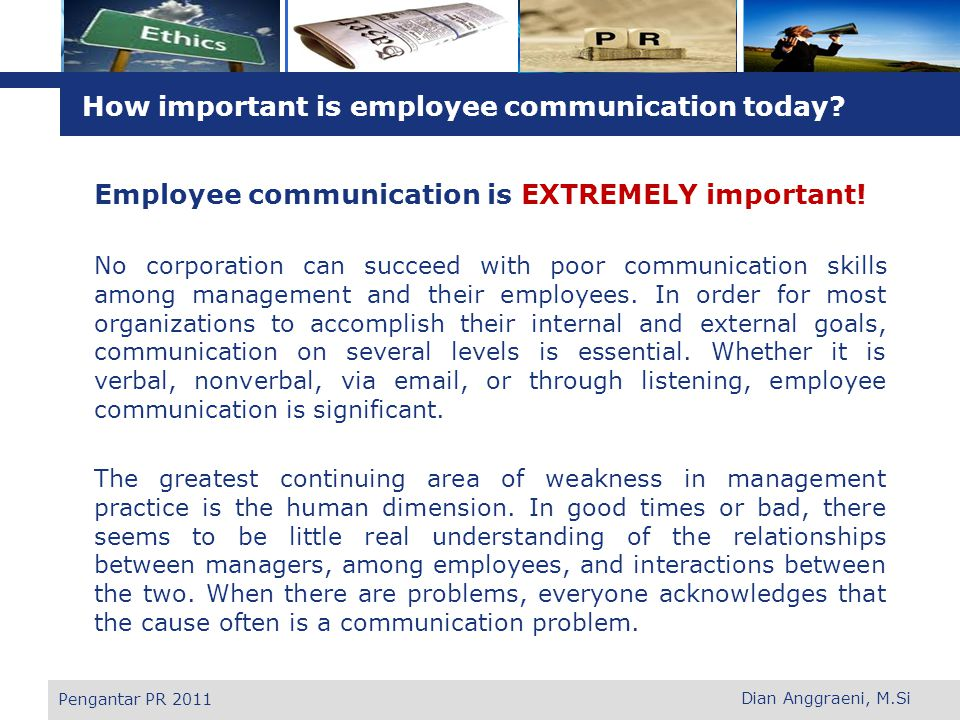 L o g o How important is employee communication today? Employee communication is EXTREMELY important! No corporation can succeed with poor communicati