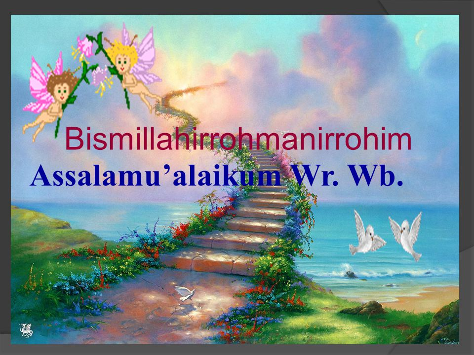 Bismillahirrohmanirrohim Assalamu'alaikum Wr. Wb.