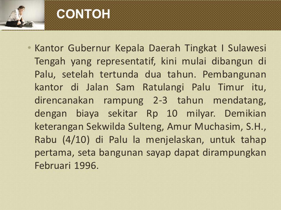 CONTOH Kantor Gubernur Kepala Daerah Tingkat I Sulawesi Tengah yang representatif, kini mulai dibangun di Palu, setelah tertunda dua tahun. Pembanguna