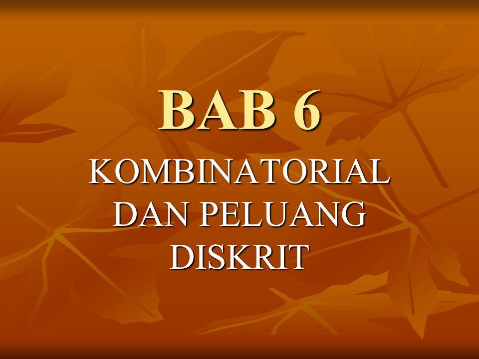 BAB 6 KOMBINATORIAL DAN PELUANG DISKRIT