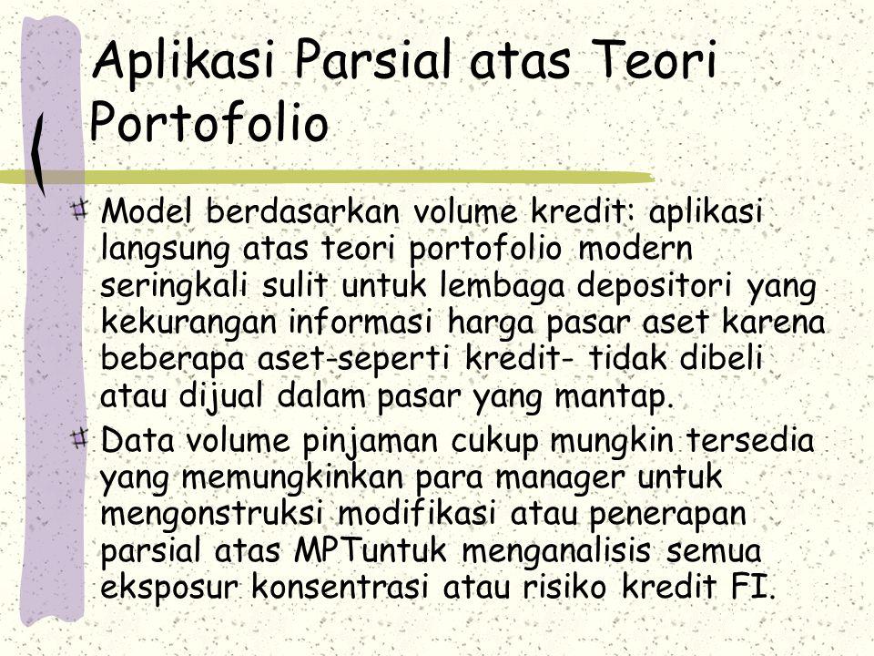 Aplikasi Parsial atas Teori Portofolio Model berdasarkan volume kredit: aplikasi langsung atas teori portofolio modern seringkali sulit untuk lembaga