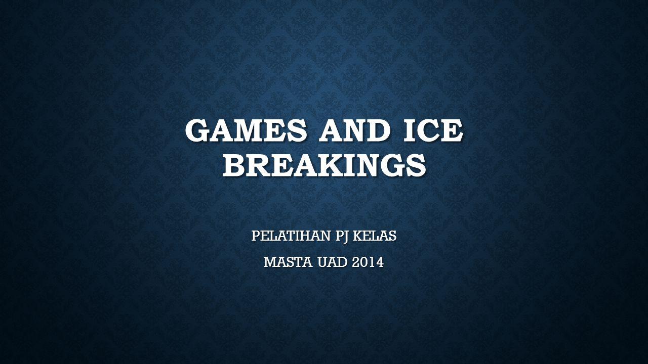 GAMES AND ICE BREAKINGS PELATIHAN PJ KELAS MASTA UAD 2014