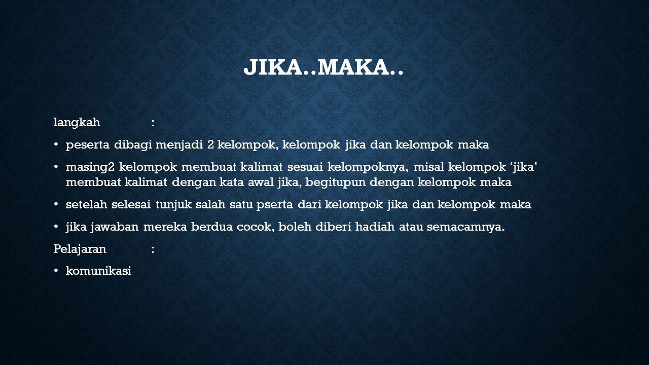 JIKA..MAKA..