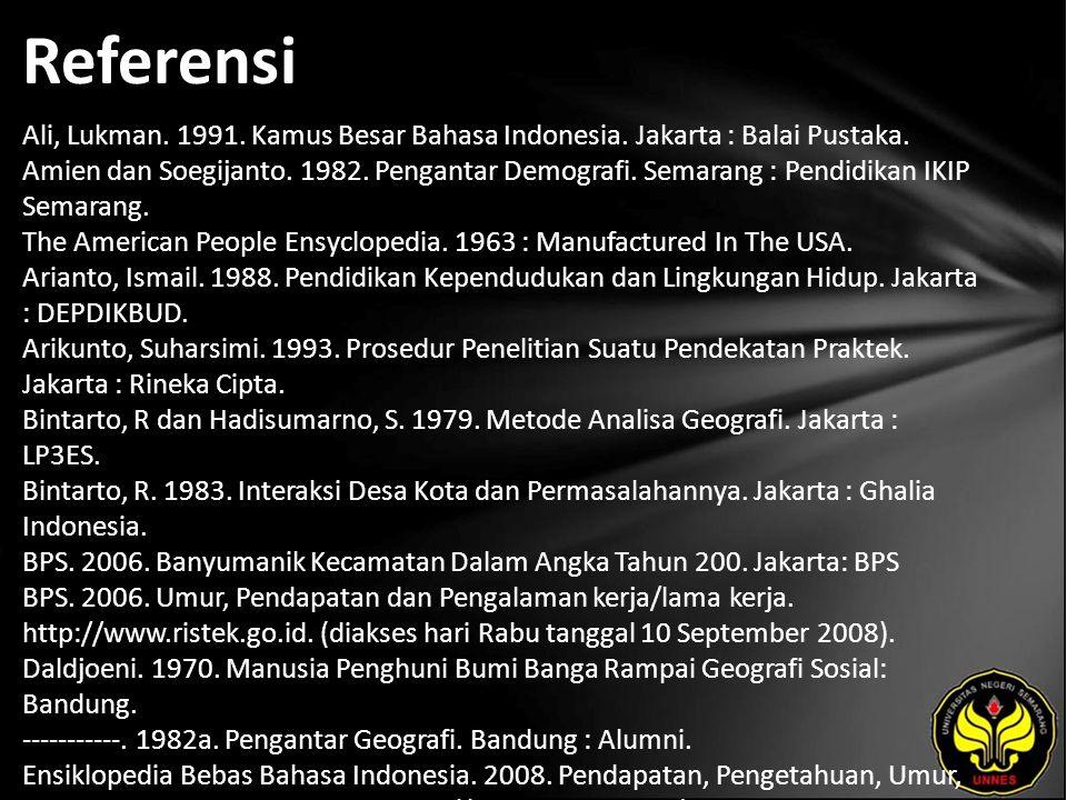 Referensi Ali, Lukman. 1991. Kamus Besar Bahasa Indonesia.