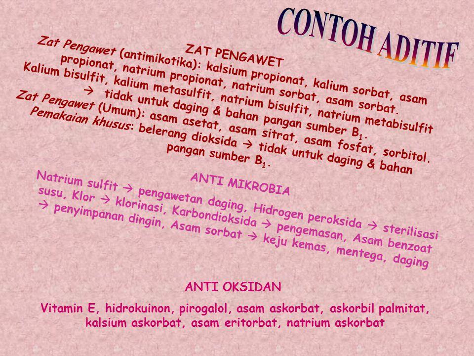 Zat pengawet: pembusukan & kerusakan khemis Suplemenn gizi: vitamin, mineral, as. amino, kalori Pengubah warna: alami, buatan. Agensia penyedap: sinte