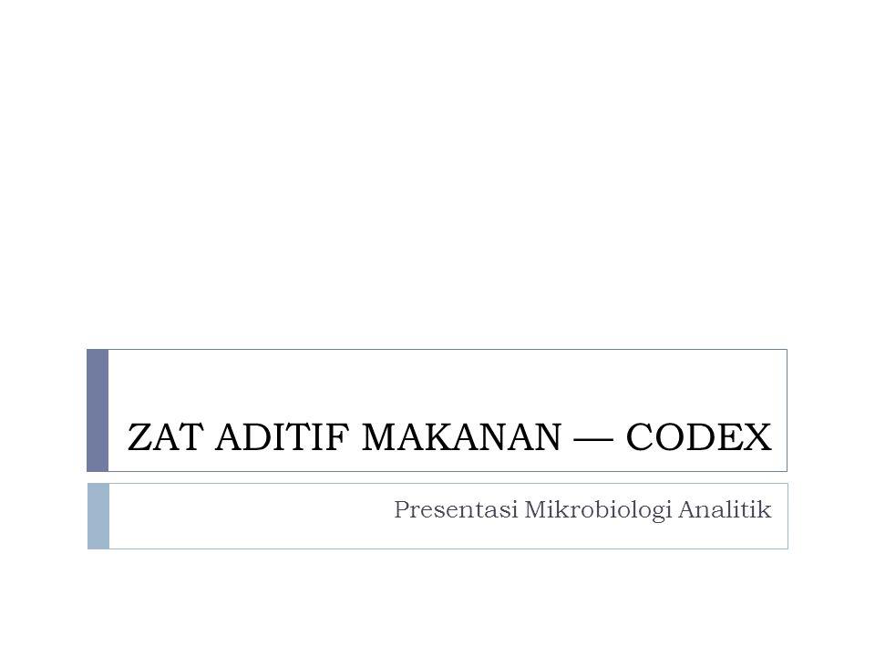 ZAT ADITIF MAKANAN — CODEX Presentasi Mikrobiologi Analitik