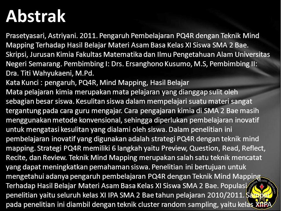 Abstrak Prasetyasari, Astriyani. 2011. Pengaruh Pembelajaran PQ4R dengan Teknik Mind Mapping Terhadap Hasil Belajar Materi Asam Basa Kelas XI Siswa SM