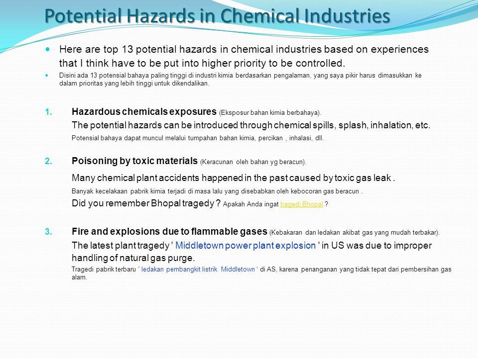 1. Hazardous chemicals exposures (Eksposur bahan kimia berbahaya). The potential hazards can be introduced through chemical spills, splash, inhalation