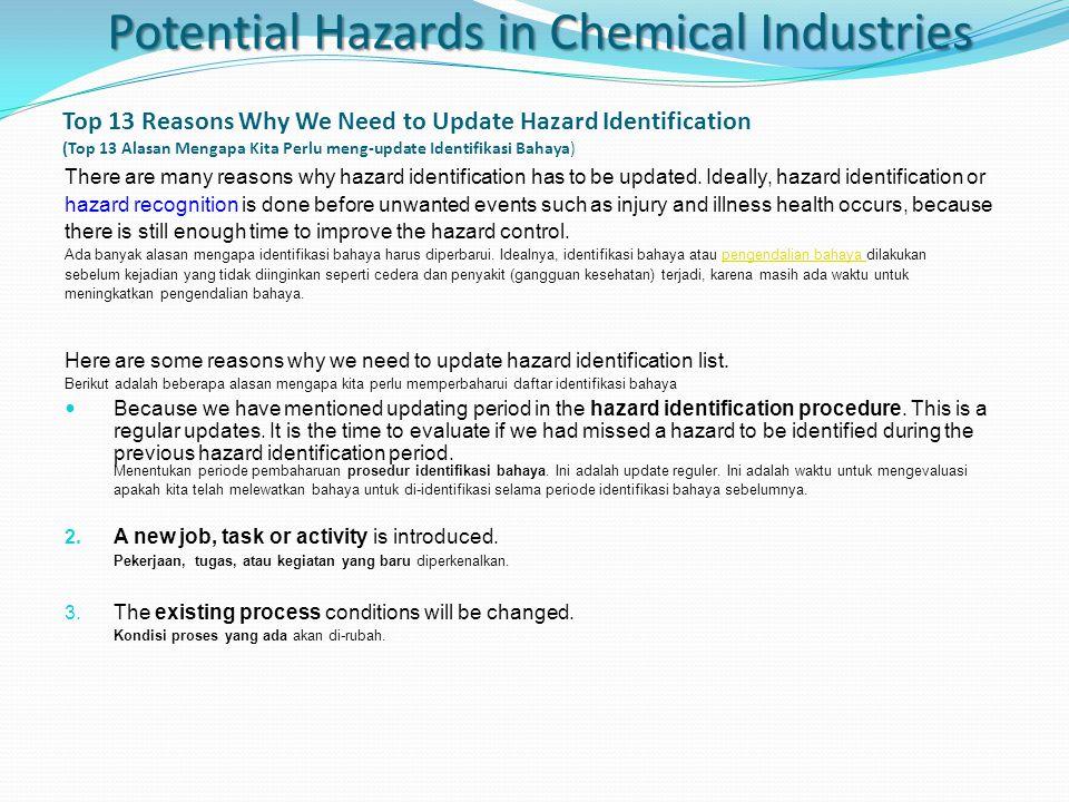 Top 13 Reasons Why We Need to Update Hazard Identification (Top 13 Alasan Mengapa Kita Perlu meng-update Identifikasi Bahaya) There are many reasons w