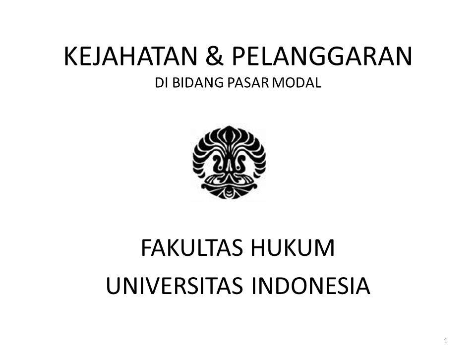 KEJAHATAN & PELANGGARAN DI BIDANG PASAR MODAL FAKULTAS HUKUM UNIVERSITAS INDONESIA 1