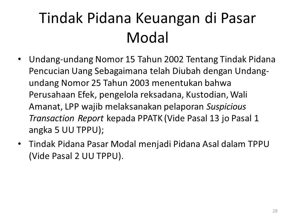 Tindak Pidana Keuangan di Pasar Modal Undang-undang Nomor 15 Tahun 2002 Tentang Tindak Pidana Pencucian Uang Sebagaimana telah Diubah dengan Undang- u