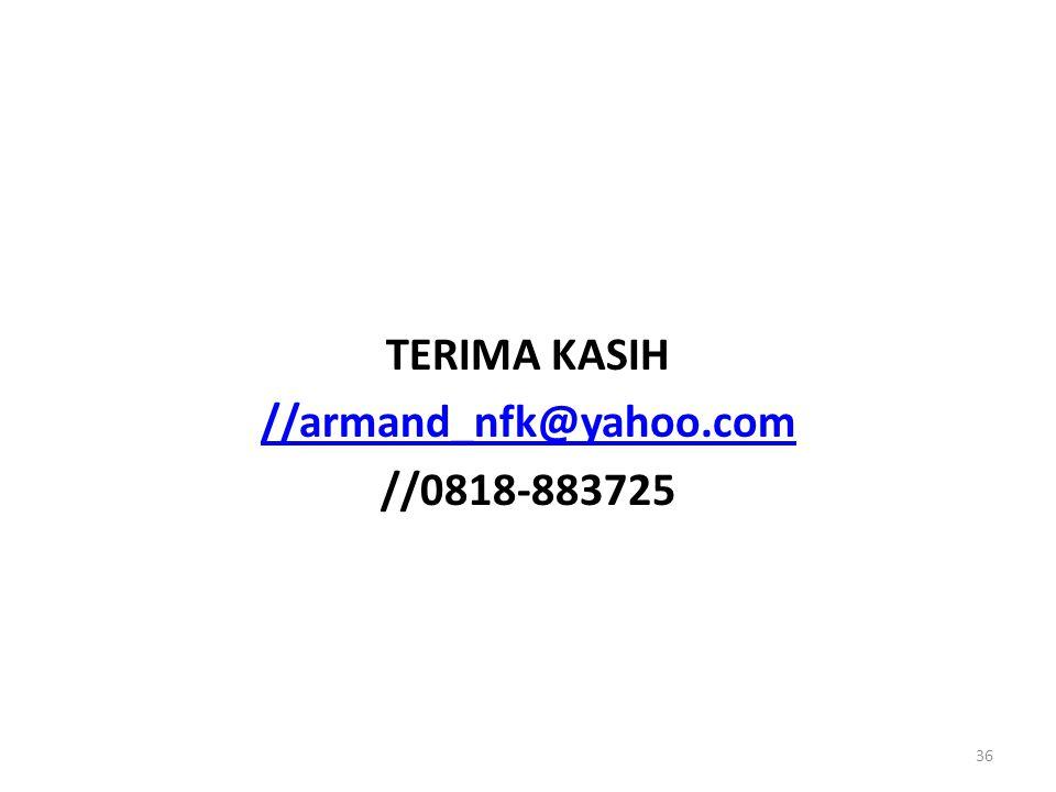 TERIMA KASIH //armand_nfk@yahoo.com //0818-883725 36