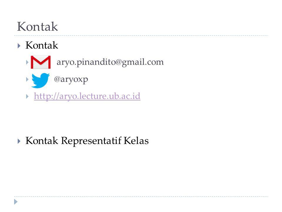 Kontak  Kontak  aryo.pinandito@gmail.com  @aryoxp  http://aryo.lecture.ub.ac.id http://aryo.lecture.ub.ac.id  Kontak Representatif Kelas