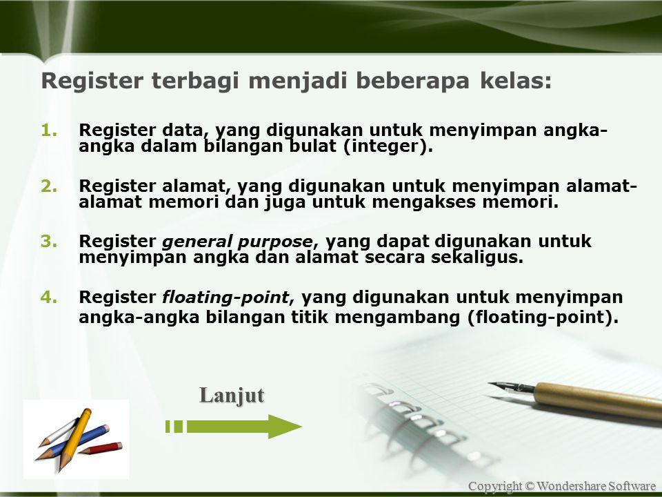 Copyright © Wondershare Software Register terbagi menjadi beberapa kelas: 1.Register data, yang digunakan untuk menyimpan angka- angka dalam bilangan