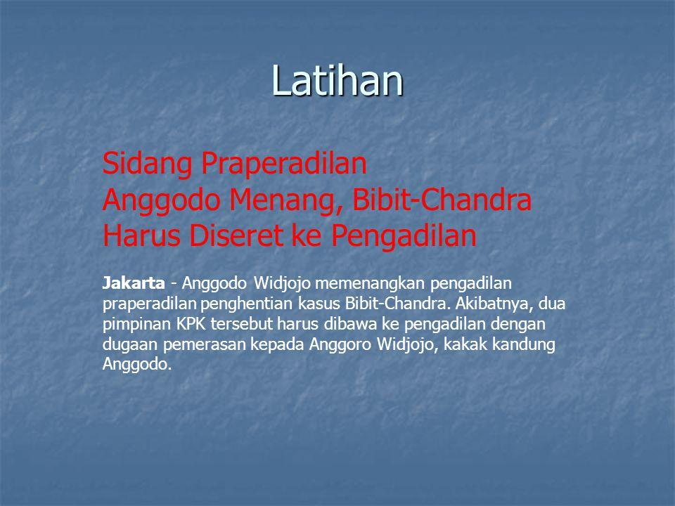 Latihan Sidang Praperadilan Anggodo Menang, Bibit-Chandra Harus Diseret ke Pengadilan Jakarta - Anggodo Widjojo memenangkan pengadilan praperadilan pe