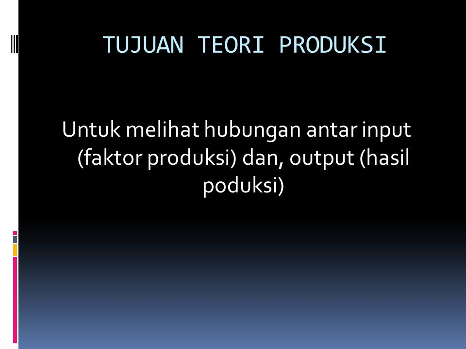 HUBUNGAN INPUT - OUTPUT 1.