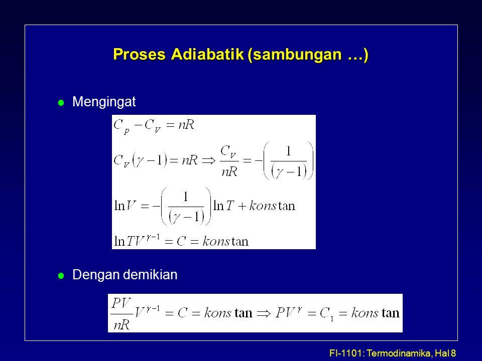 FI-1101: Termodinamika, Hal 8 Proses Adiabatik (sambungan …) l Mengingat l Dengan demikian