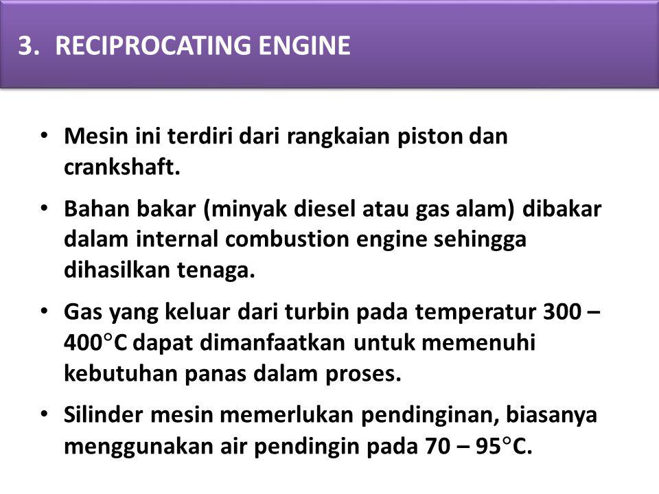 Mesin ini terdiri dari rangkaian piston dan crankshaft. Bahan bakar (minyak diesel atau gas alam) dibakar dalam internal combustion engine sehingga di