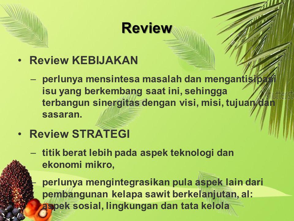 Review Review KEBIJAKAN –perlunya mensintesa masalah dan mengantisipasi isu yang berkembang saat ini, sehingga terbangun sinergitas dengan visi, misi, tujuan dan sasaran.