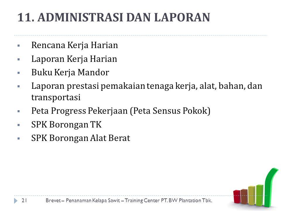 11.ADMINISTRASI DAN LAPORAN 21Brevet – Penanaman Kelapa Sawit – Training Center PT.
