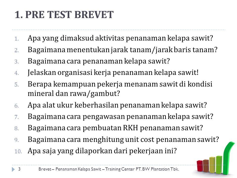 1.PRE TEST BREVET 1. Apa yang dimaksud aktivitas penanaman kelapa sawit.