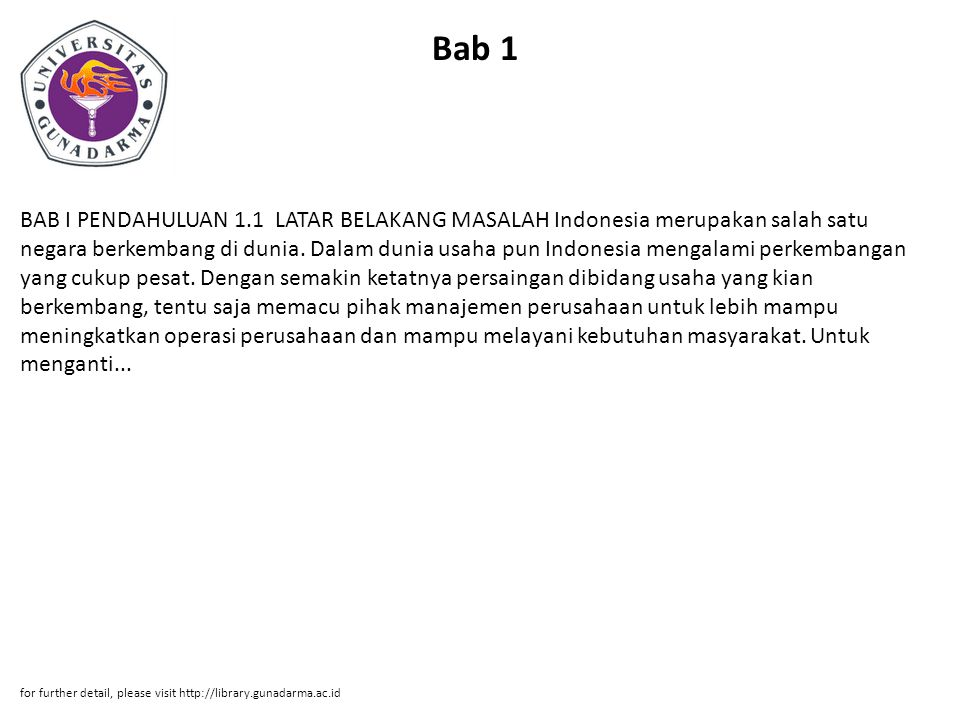 Bab 1 BAB I PENDAHULUAN 1.1 LATAR BELAKANG MASALAH Indonesia merupakan salah satu negara berkembang di dunia. Dalam dunia usaha pun Indonesia mengalam