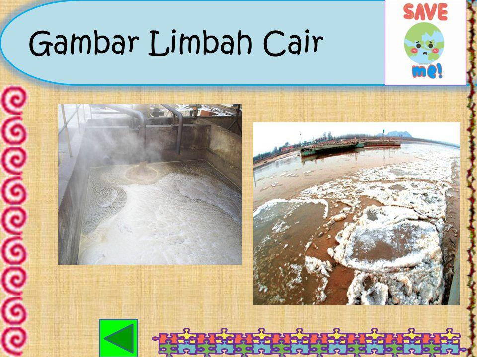 Limbah Cair Limbah cair adalah sisa dari suatu hasil usaha atau kegiatan yang berwujud cair (PP 82 thn. 2001). Jenis-jenis limbah cair dapat digolongk