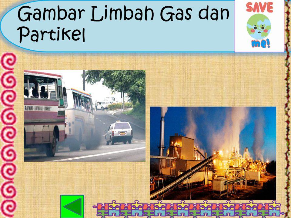 Cont... Beberapa limbah gas: a.Oksida Nitrogen b.Fluorida c.Sulfurdioksida d.Amonia e.Partikel Partikel dalam udara terdiri dari: -Asap, merupakan has