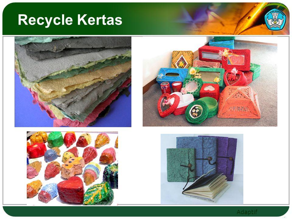 Adaptif Recycle Kertas