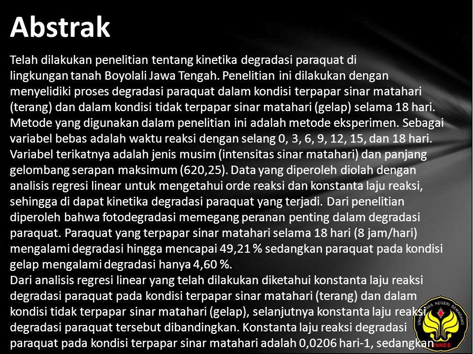 Abstrak Telah dilakukan penelitian tentang kinetika degradasi paraquat di lingkungan tanah Boyolali Jawa Tengah. Penelitian ini dilakukan dengan menye
