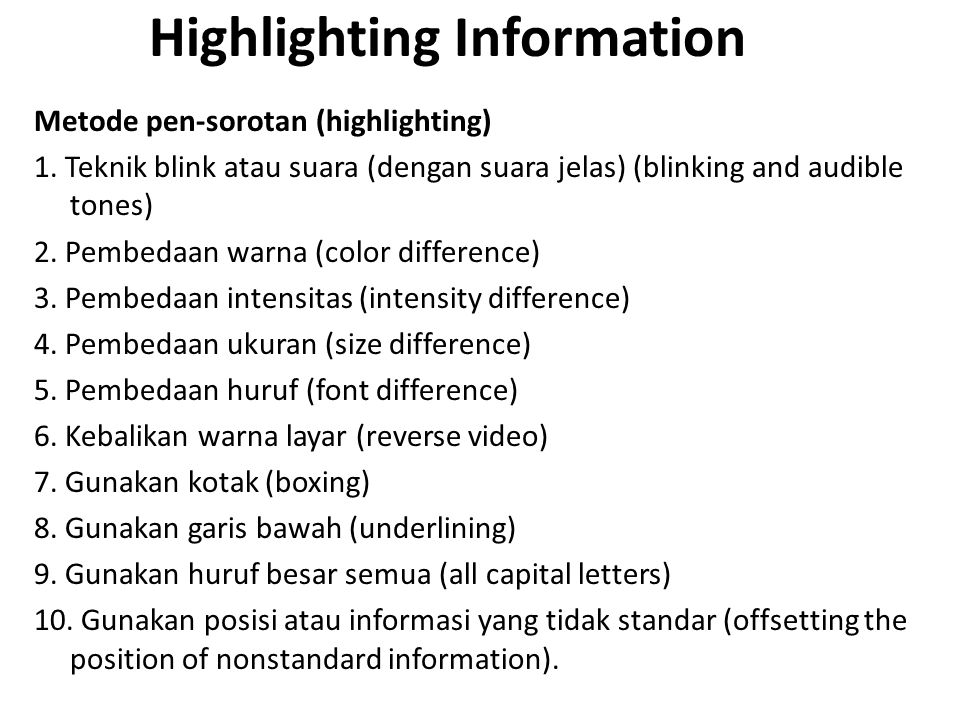Highlighting Information Metode pen-sorotan (highlighting) 1.