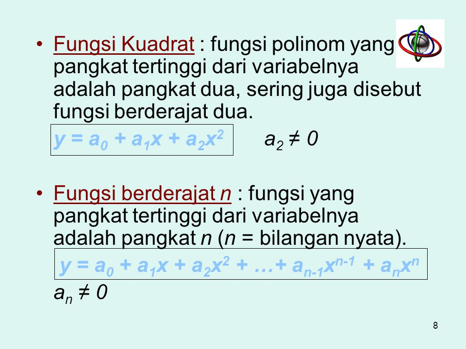Fungsi polinom : fungsi yang mengandung banyak suku (polinom) dalam variabel bebasnya.