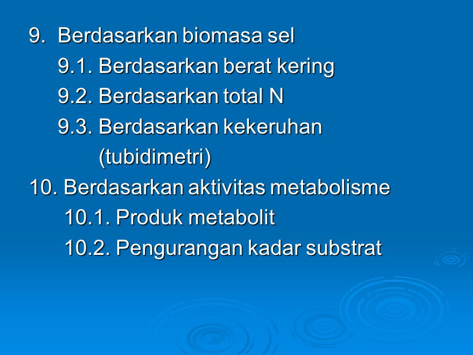 9. Berdasarkan biomasa sel 9.1. Berdasarkan berat kering 9.1. Berdasarkan berat kering 9.2. Berdasarkan total N 9.2. Berdasarkan total N 9.3. Berdasar