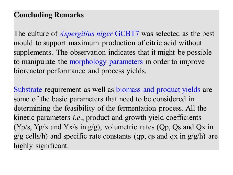 The culture of Aspergillus niger GCBT7 was selected as the best mould to support maximum production of citric acid without supplements. The observatio