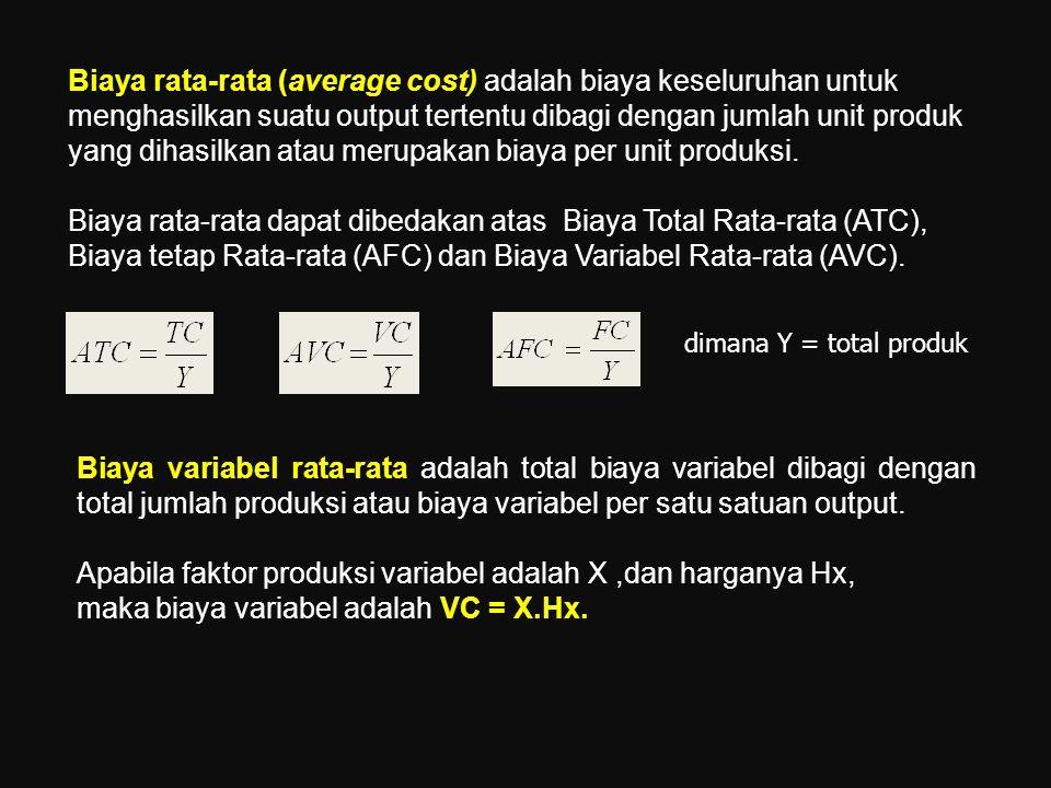 dimana Y = total produk Biaya rata-rata (average cost) adalah biaya keseluruhan untuk menghasilkan suatu output tertentu dibagi dengan jumlah unit pro
